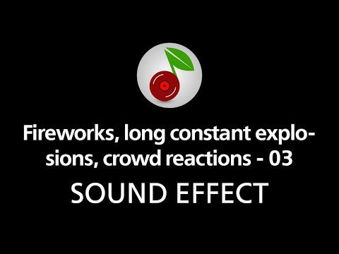 Fireworks, long constant explosions, crowd reactions - 03, sound effect
