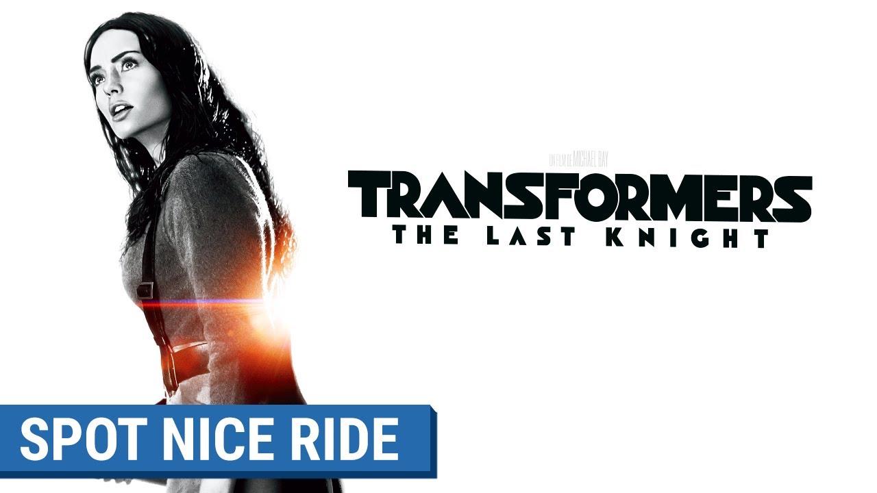 TRANSFORMERS : THE LAST KNIGHT - Spot Nice Ride 60 (VF)