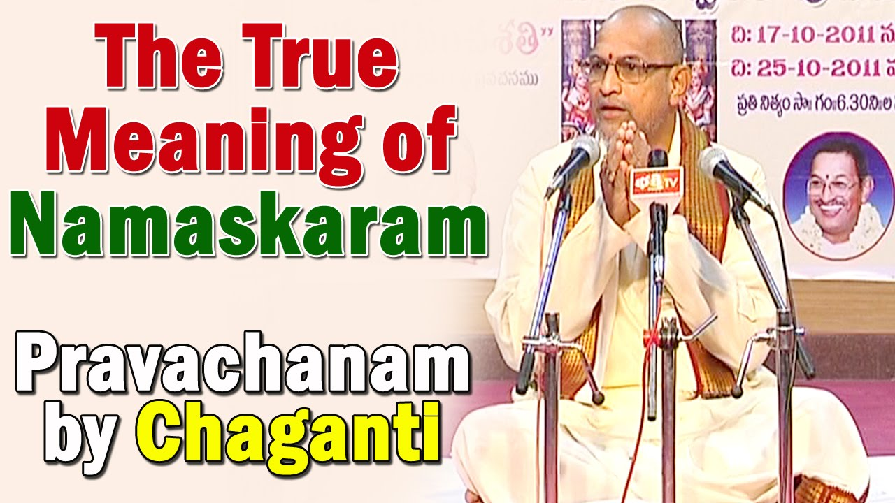 The True Meaning of Namaskaram | Excellent Pravachanam by Chaganti