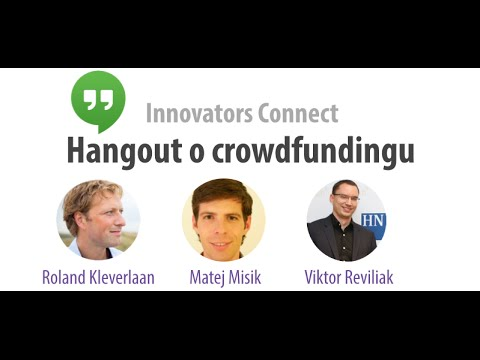 Innovators Connect Google Hangout: Crowdfunding as a way to raise capital