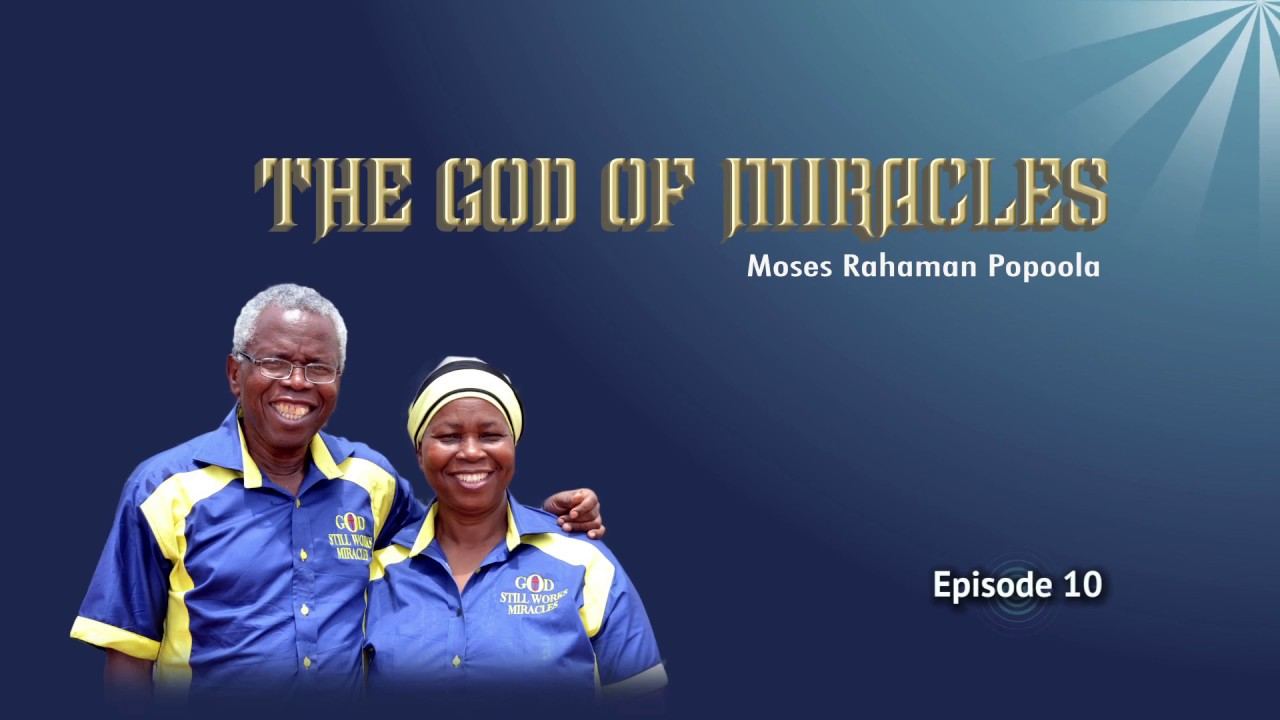 THE GOD OF MIRACLES 10: POPOOLA M.R.