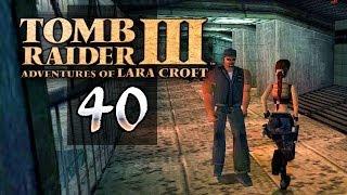 Tomb Raider 3 #040 [GER] - Auf die Knie, Lara! - Let