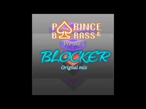 PRINCE AND BRASS - BLOCKER (ORIGNAL MIX) FREE DOWNLOAD