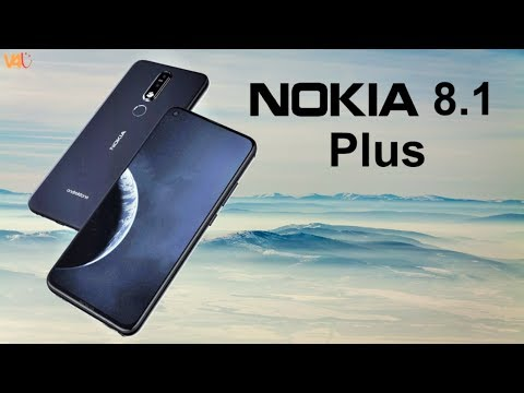 Nokia 8.1 Plus Official Look, Release Date, Price, Features, Specs, Trailer, First Look, Leaks