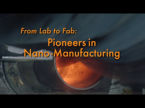 From Lab to Fab: Pioneers in Nano-Manufacturing