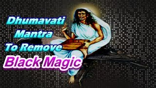 Mantra To Remove Black Magic - Tantra Nivaran Dumavati Mantra