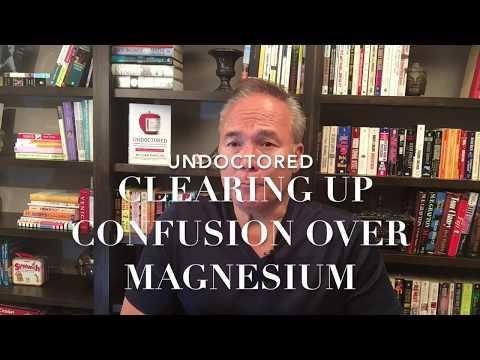 Undoctored: Clearing up the confusion on magnesium