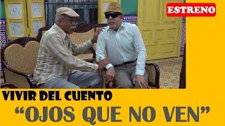 """Vivir del Cuento """"OJOS QUE NO VEN"""" (Estreno 20 abril 2020)"""