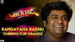 Orange - Rangayana Raghu Dubbing for Orange Movie | Golden Star Ganesh | Prashant Raj | SS Thaman