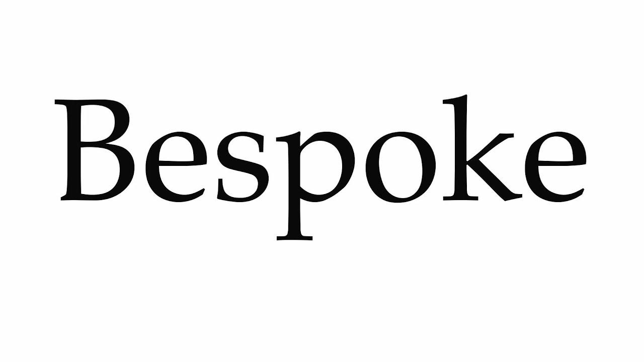 How to Pronounce Bespoke