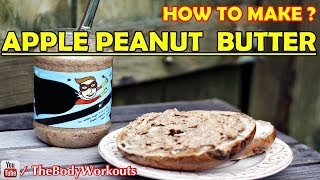 Apple Peanut Butter Snack Recipe  Health and Fitness Tips  Guru Mann
