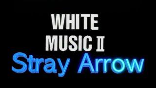 特別企画LD[White Music2]より #StrayArrow
