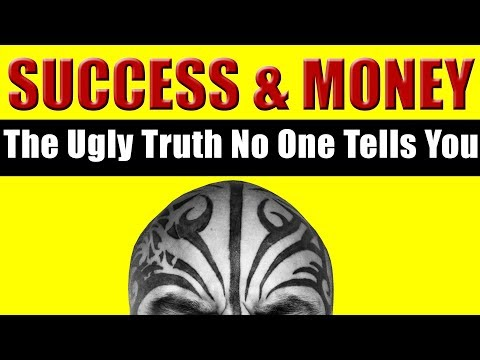 The Ugly Truth About Success & Making Money No One Tells You