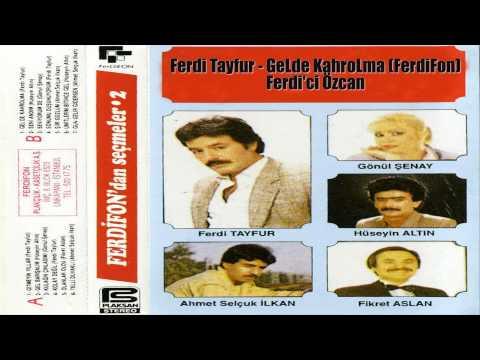 Ferdi Tayfur - GeLde KahroLma (FerdiFon)