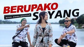 Musisi Jenaka Makassar - BERUPAKO SAYANG ( Official Music Video )