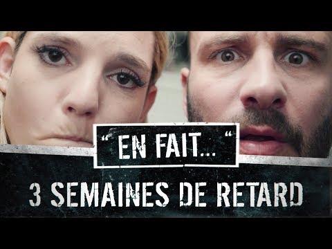 QUAND TU as 3 SEMAINES de RETARD... (Vincent Scalera - Léa Camilleri - Kelya) #ENFAIT Ep.19S02