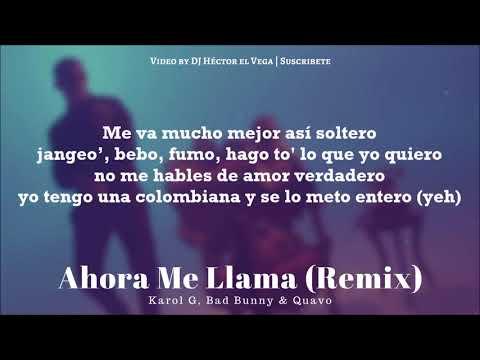 Ahora Me Llama (Remix) [Letra / Lyrics] - Karol G, Bad Bunny & Quavo