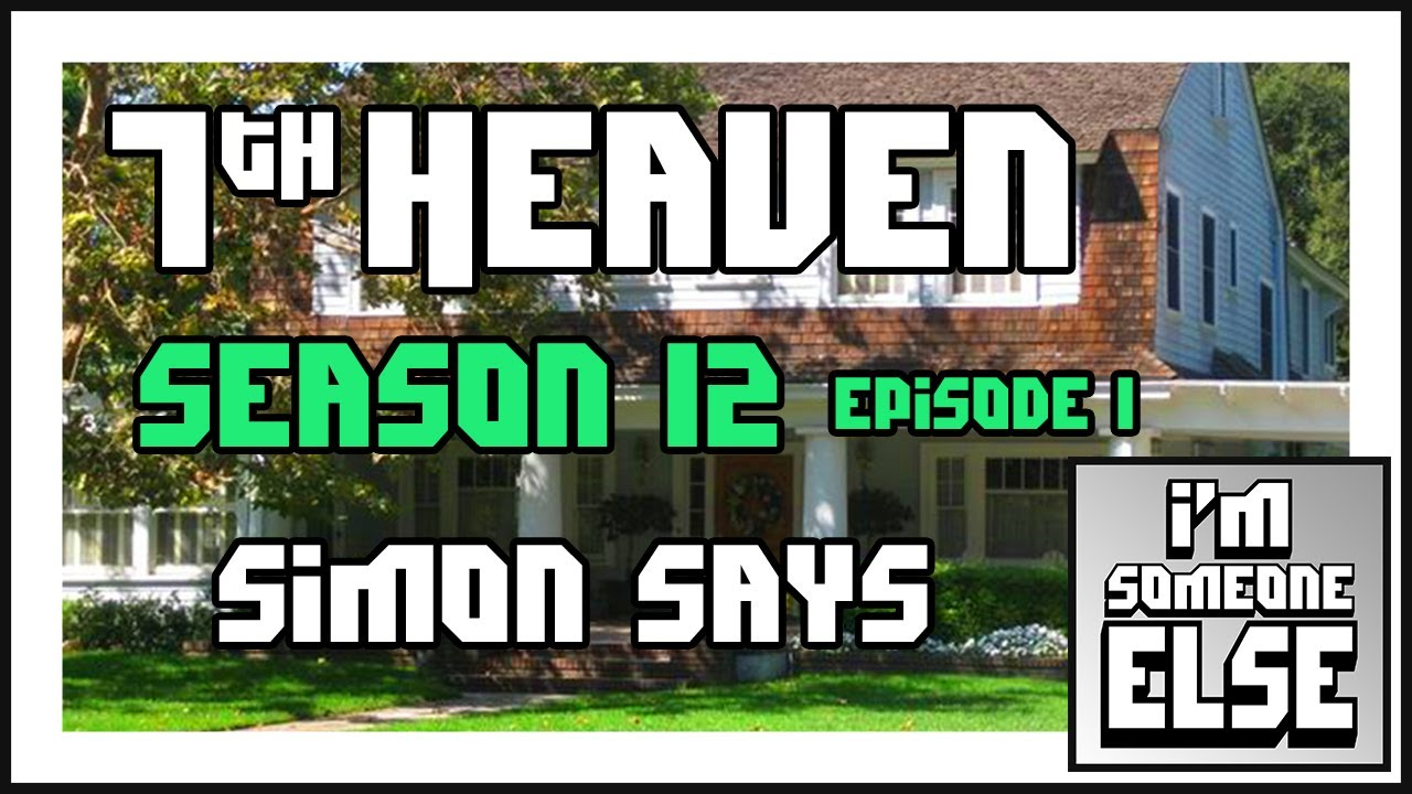 "Download 7th Heaven Season 12 Episode 1 ""Simon Says"""