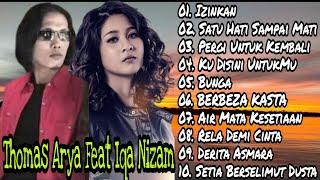 Download Thomas Arya Feat Iqa Nizam | Izinkan | Pergi Untuk Kembali | Satu Hati Sampai Mati | Full Album Mp3