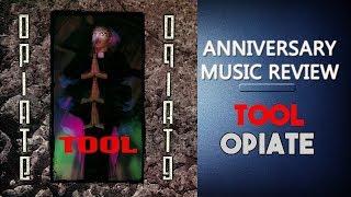 Tool - Opiate 1992 ANNIVERSARY REVIEW