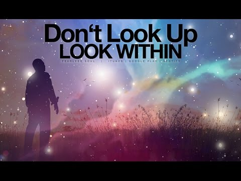 Don T Look Up Look Within Inspirational Video Youtube