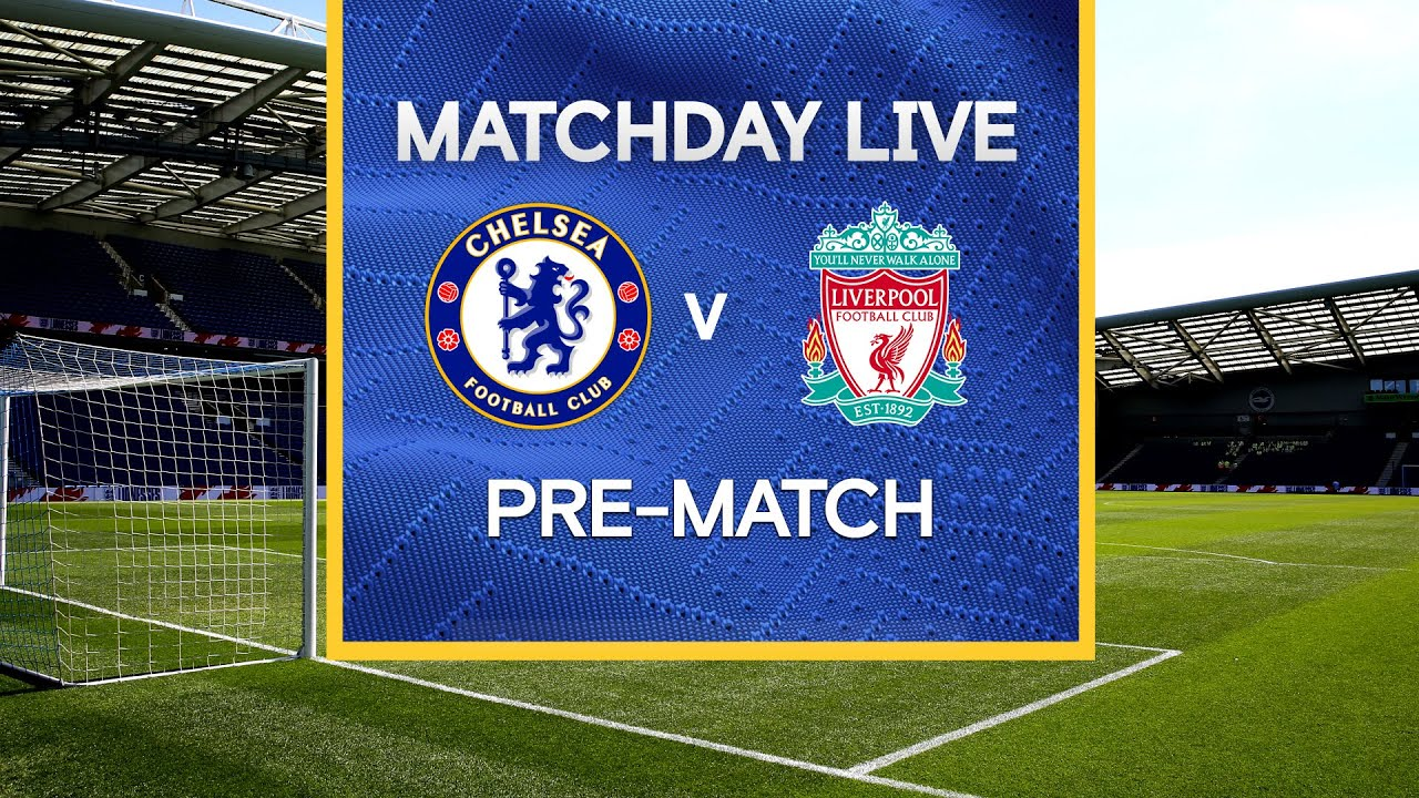 How to Watch Chelsea vs. Liverpool