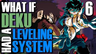 What if Deku had a Leveling System?(Part 6)