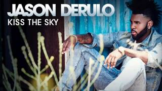 Jason Derulo- Kiss the Sky (Audio)
