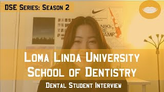 Loma Linda University School of Dentistry || Dental School Experience Series: Season 2