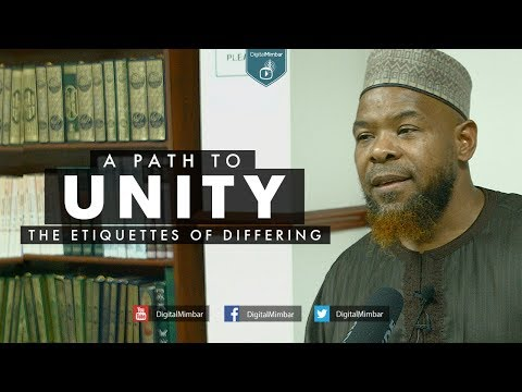 A Path to Unity | The Etiquettes of Differing - Abu Usamah A