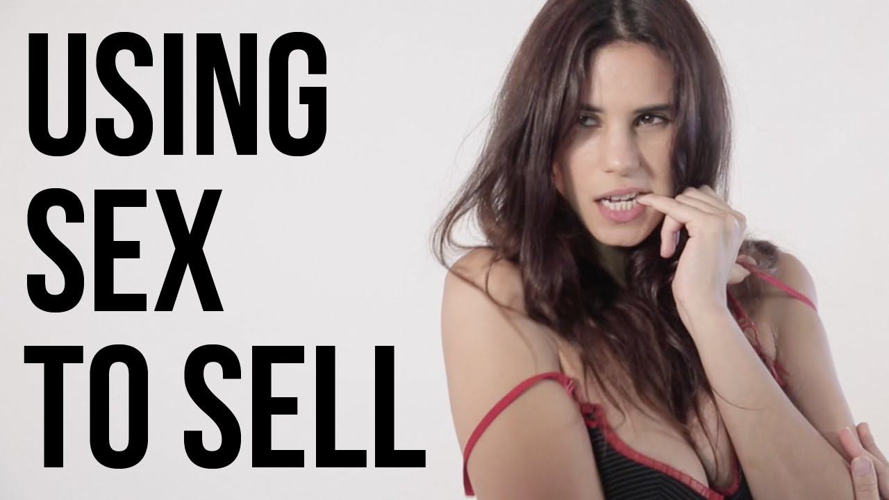 Use Sex To Sell Products 19
