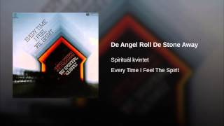 De Angel Roll De Stone Away