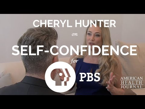 Self-Confidence | Cheryl Hunter for PBS American Health Journal