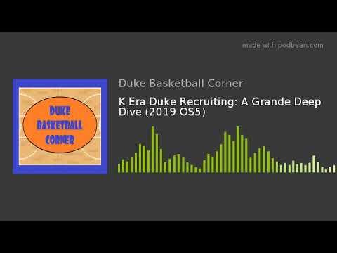 k-era-duke-recruiting:-a-grande-deep-dive-(2019-os5)