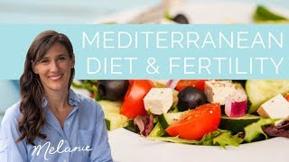 Can a Mediterranean diet boost my fertility? | Nourish with Melanie #47