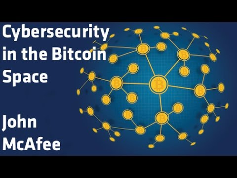 """Cybersecurity in the Bitcoin Space"" - John McAfee"