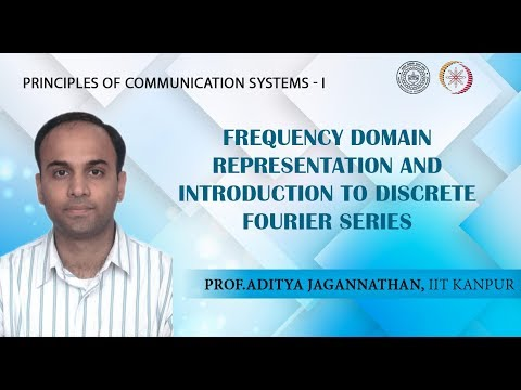 Lec 02|Principles of Communication Systems-I I Frequency Domain Representation | IIT KANPUR
