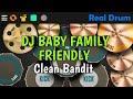 Dj Baby Family Friendly Real Drum Cover Clean Bandit Tik Tok Terbaru Remix   Mp3 - Mp4 Download