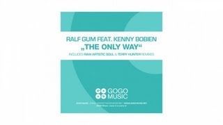 Ralf GUM feat. Kenny Bobien - The Only Way (Ralf GUM Main Mix) - GOGO 056