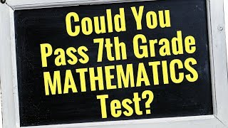 MATH Quiz: Are You Smarter than 7th grader? | Can You Pass 7th Grade? - 30 Questions
