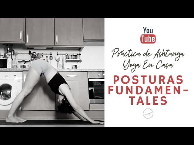 Posturas Fundamentales - Práctica de Ashtanga Yoga en Casa