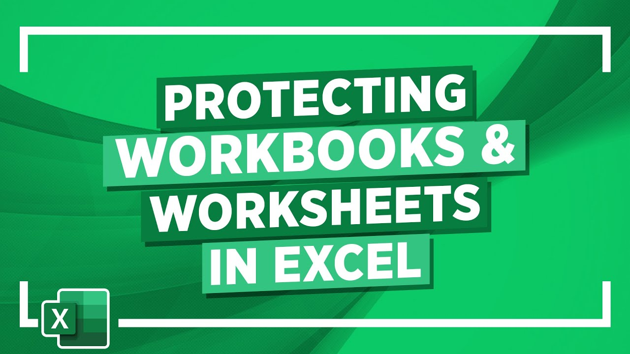 Protecting Workbooks and Worksheets in Excel