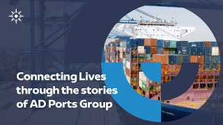 Connecting Lives through the stories of Abu Dhabi Ports