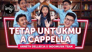 TETAP UNTUKMU (A CAPPELLA) - Ft. ANNETH DELLIECIA