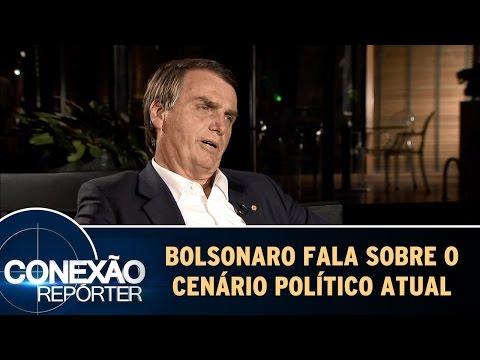 Jair Bolsonaro Fala Do Cenário Político Brasileiro Atual | Conexão Repórter (21/05/17)