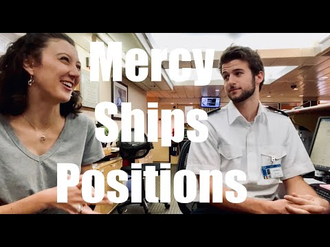 My Mercy Ship Adventure #79 -- Mercy Ships (non-medical) Positions Part I