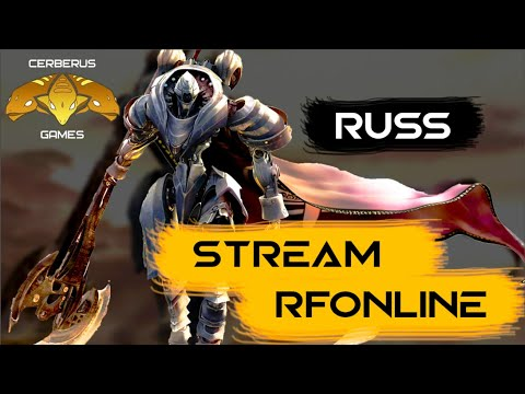 Стрим RF Online / кач до 65 / CERBERUS GAMES Inc / RuSS