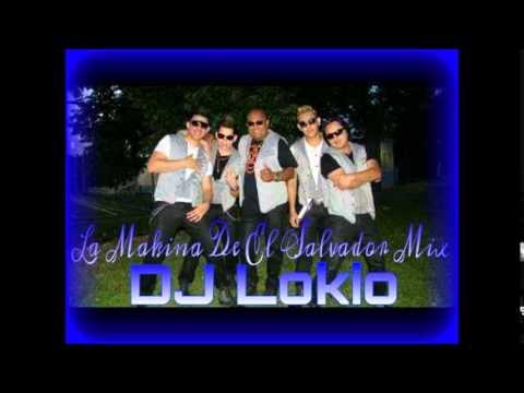 La Makina De El Salvador Mix - DJ Lokio