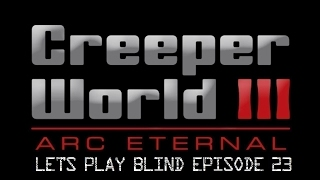 Video Creeper World 3 Arc Eternal Let's Play Blind Episode 23 (Skars Ending) download MP3, 3GP, MP4, WEBM, AVI, FLV Maret 2018