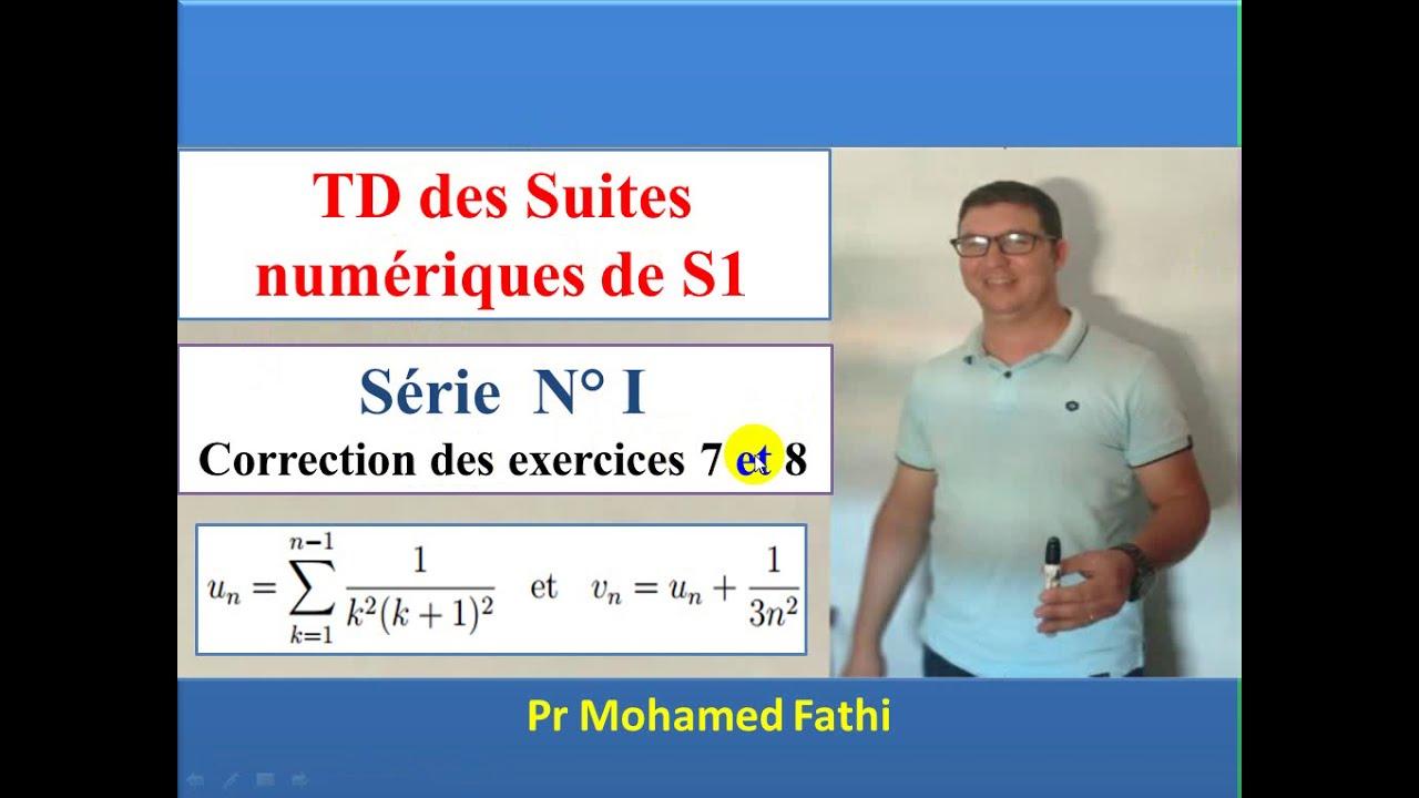 Td De La 1ere Partie Des Suites Numeriques Corriges Des Exercices 7 Et 8 Et 6 La Serie N I Pour S1 Youtube